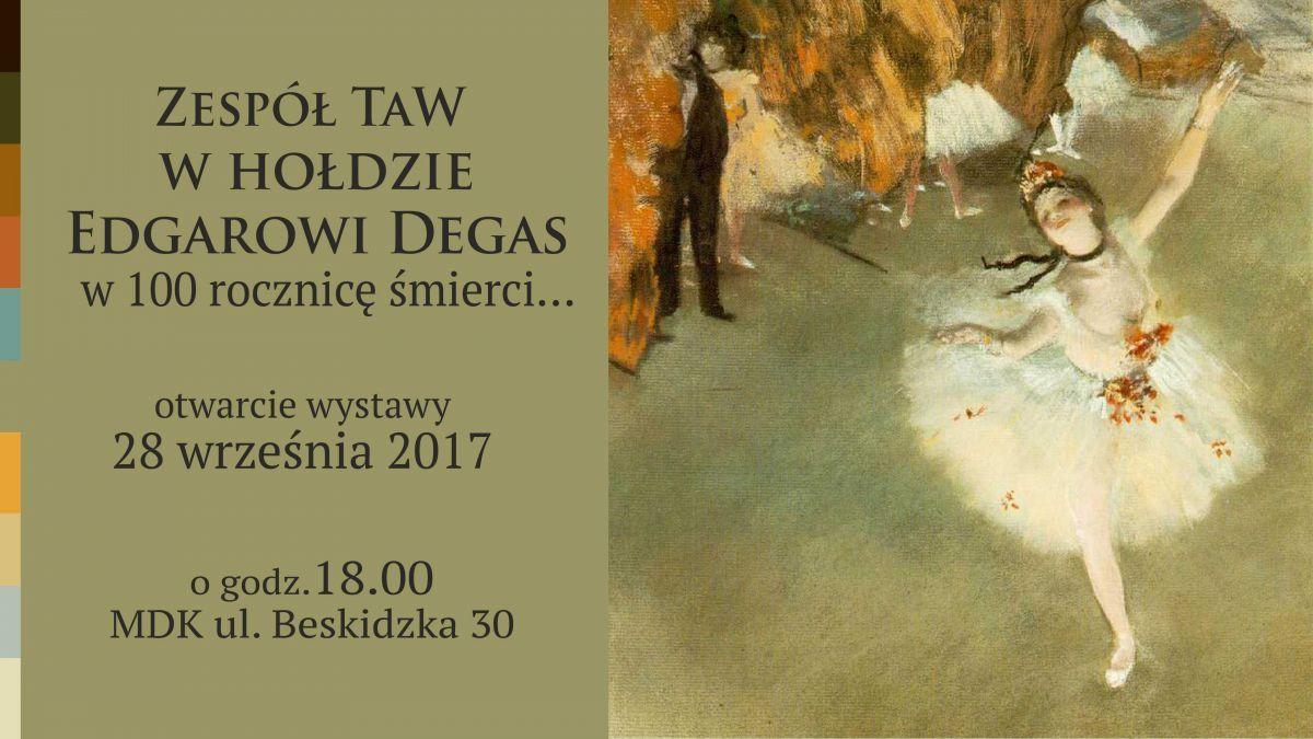 TaW w hołdzie Edgarowi Degas-otwarcie wystawy