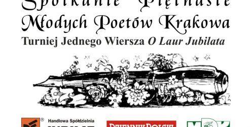 Spotkanie Piętnaste Młodych Poetów Krakowa – Turniej jednego wiersza o laur Jubilata – terminy