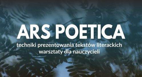 Ars Poetica – warsztaty dla nauczycieli