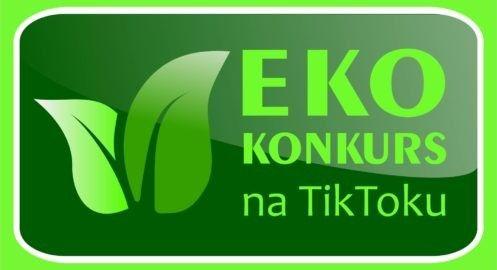 Jestem EKO spędzając czas w domu! – konkurs na TikToku