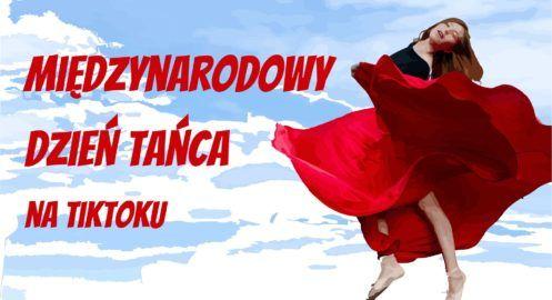 Międzynarodowy Dzień Tańca na TikToku – KONKURS