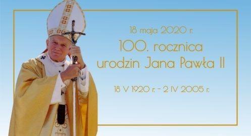 18 maja – 100. rocznica urodzin Jana Pawła II
