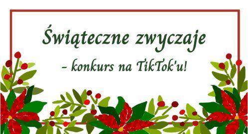 Świąteczne zwyczaje – konkurs na TikTok'u!