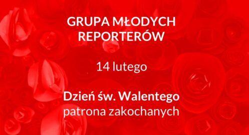 Grupa Młodego Reportera MDK – Walentynki