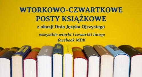 WTORKOWO – CZWARTKOWE POSTY KSIĄŻKOWE z okazji Dnia Języka Ojczystego