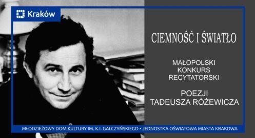 """Małopolski konkurs recytatorski poezji Tadeusza Różewicza """"CIEMNOŚĆ I ŚWIATŁO"""""""