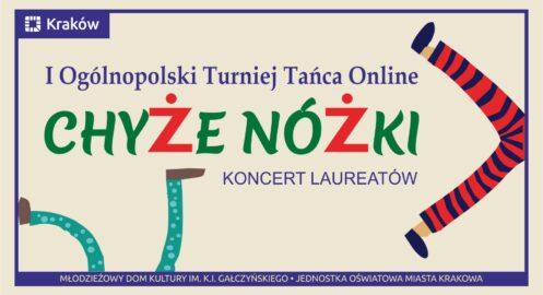 """I Ogólnopolski Turniej Tańca Online """"Chyże nóżki"""" – Koncert laureatów"""