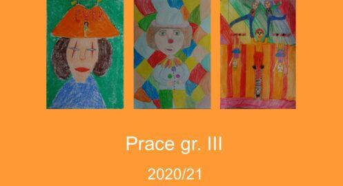 Prace grupa III – 2020/2021