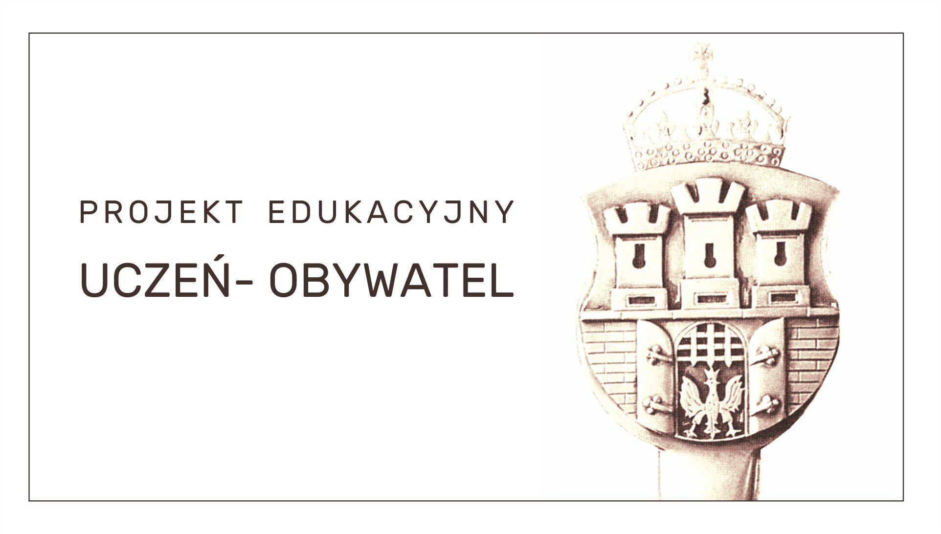 """Projekt edukacyjny """"Uczeń-Obywatel"""" Rok szkolny 2021/22"""